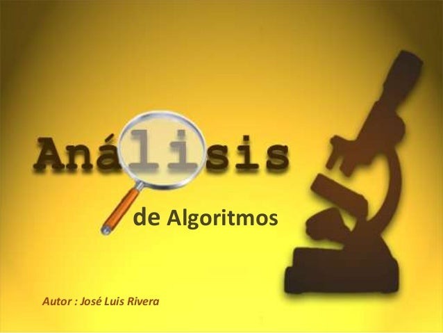 de Algoritmos Autor : José Luis Rivera