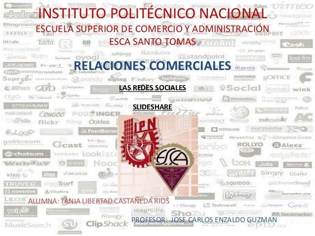 INSTITUTO POLITÉCNICO NACIONAL ESCUELA SUPERIOR DE COMERCIO Y ADMINISTRACIÓN ESCA SANTO TOMAS RELACIONES COMERCIALES LAS R...