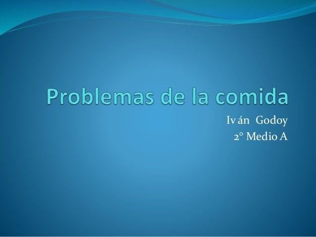 Iv án Godoy 2° Medio A