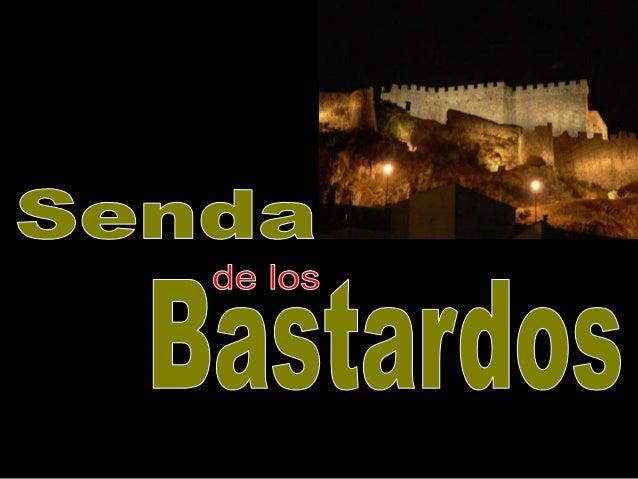 SENDA DE LOS BASTARDOS