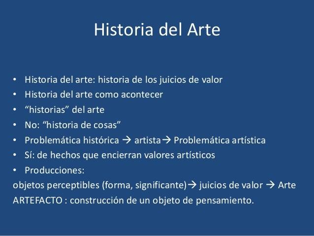 """Historia del Arte • Historia del arte: historia de los juicios de valor • Historia del arte como acontecer • """"historias"""" d..."""