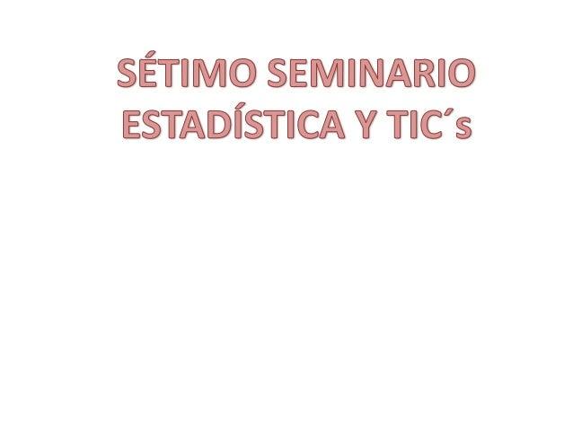 SÉPTIMO SEMINARIO- TABLAS DE FRECUENCIA