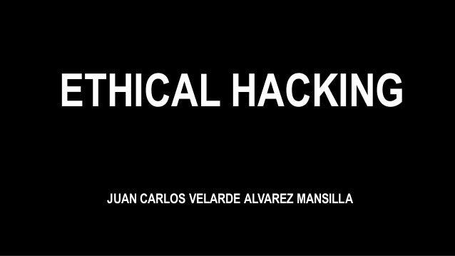 ETHICAL HACKING JUAN CARLOS VELARDE ALVAREZ MANSILLA