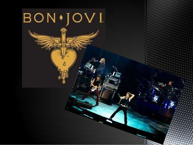 Bon Jovi es una banda estadounidense de hard rock, formada en Nueva Jersey en 1983 por su líder y vocalista Jon Bon Jovi. ...