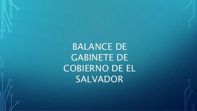 BALANCE DE GABINETE DE COBIERNO DE EL SALVADOR