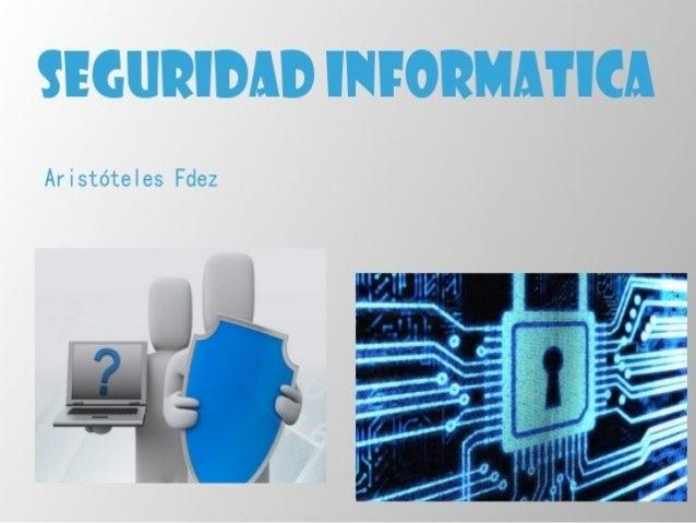 Elementos Dañinos: • Malware • Spyware • Spam • Popup • Phishing • Adware • Troyano • Bomba lógica •Gusano o Worm •Virus d...