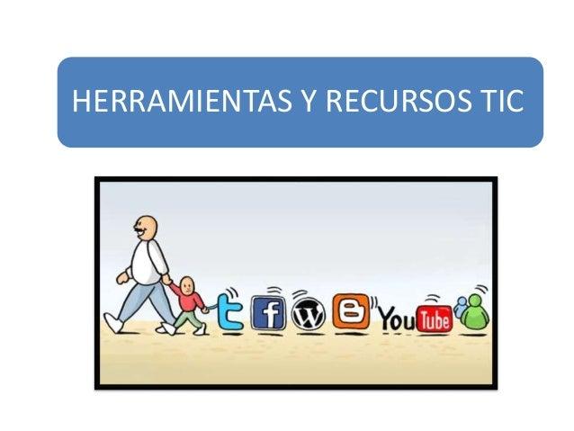 HERRAMIENTAS Y RECURSOS TIC