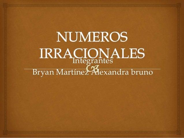 Integrantes Bryan Martínez Alexandra bruno