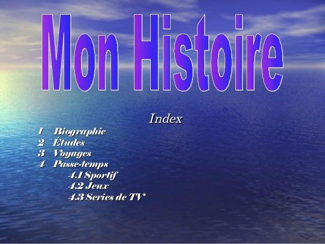 IndexIndex 1 Biographie1 Biographie 2 Études2 Études 3 Voyages3 Voyages 4 Passe-temps4 Passe-temps 4.1 Sportif4.1 Sportif ...