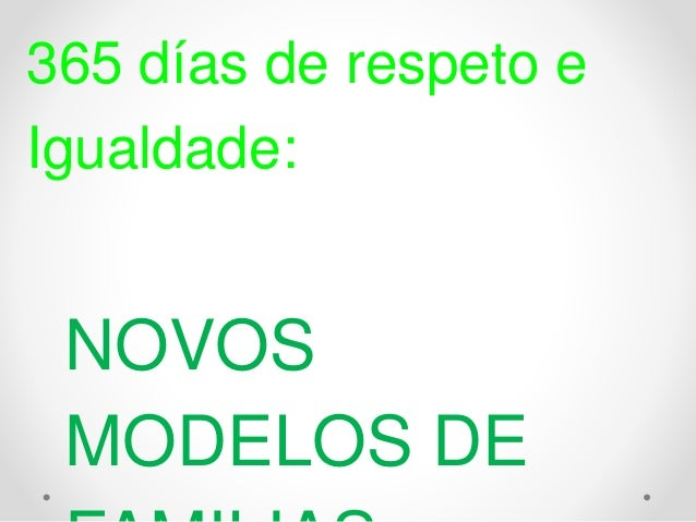 365 días de respeto e Igualdade: NOVOS MODELOS DE