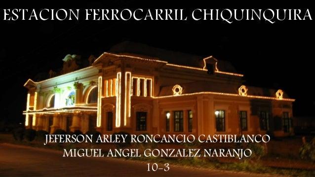 JEFERSON ARLEY RONCANCIO CASTIBLANCO  MIGUEL ANGEL GONZALEZ NARANJO  10-3