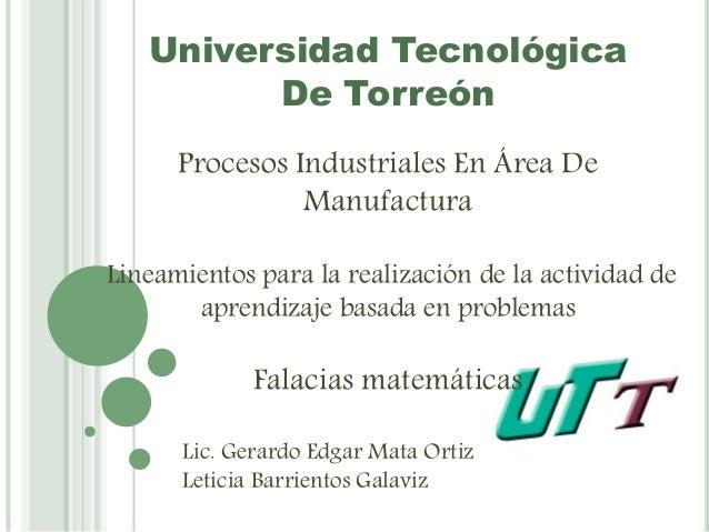 Universidad Tecnológica  De Torreón  Procesos Industriales En Área De  Manufactura  Lineamientos para la realización de la...