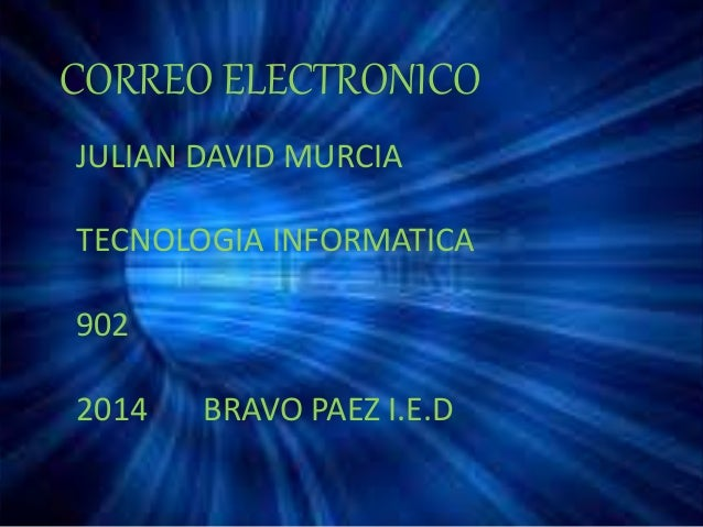 CORREO ELECTRONICO  JULIAN DAVID MURCIA  TECNOLOGIA INFORMATICA  902  2014 BRAVO PAEZ I.E.D