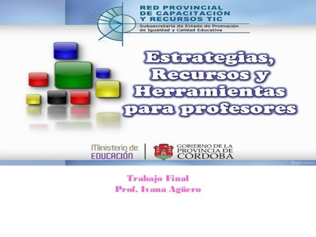 Trabajo Final Prof. Ivana Agüero