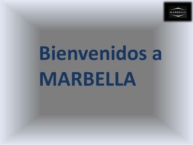 Bienvenidos a  MARBELLA