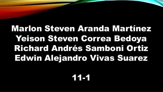 Marlon Steven Aranda Martínez  Yeison Steven Correa Bedoya  Richard Andrés Samboni Ortiz  Edwin Alejandro Vivas Suarez  11...
