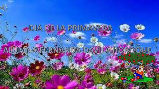 • El día de la primavera simboliza la renovación de la naturaleza y la creatividad del espíritu humano.  Todos los 21 de s...