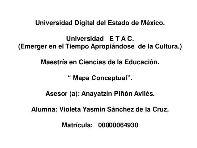Universidad Digital del Estado de México.  Universidad E T A C.  (Emerger en el Tiempo Apropiándose de la Cultura.)  Maest...