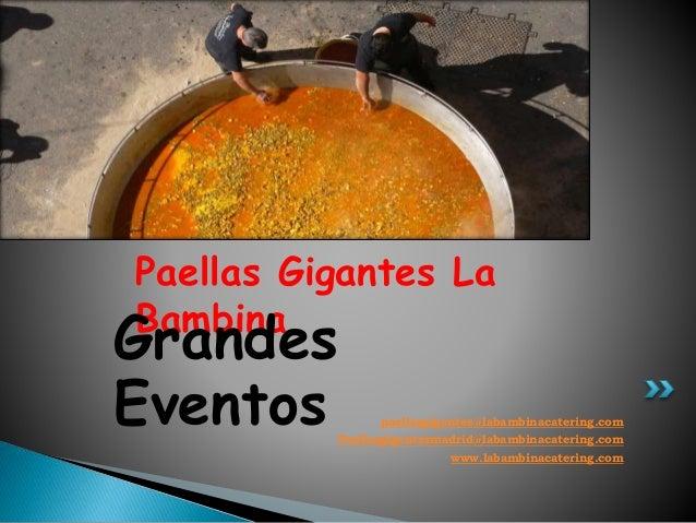Paellas Gigantes La  Bambina Grandes  Eventos  paellasgigantes@labambinacatering.com  Paellasgigantesmadrid@labambinacater...
