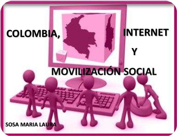COLOMBIA, INTERNET  Y  MOVILIZACIÓN SOCIAL  SOSA MARIA LAURA