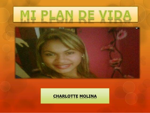 Quien Soy  Mi nombre en Charlotte Molina, nací el 8 de  enero del 1994.  Bueno me considero como una persona muy  sencilla...