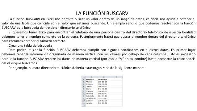 LA FUNCIÓN BUSCARV La función BUSCARV en Excel nos permite buscar un valor dentro de un rango de datos, es decir, nos ayud...