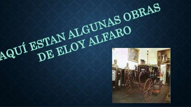 Obras Y Frases De Eloy Alfaro