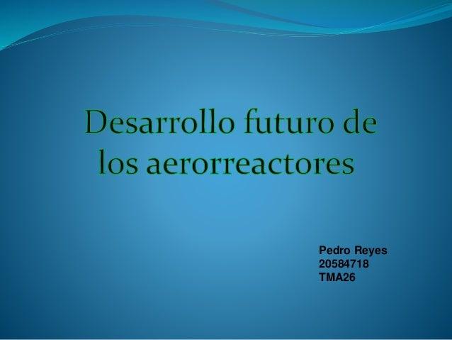 Pedro Reyes 20584718 TMA26