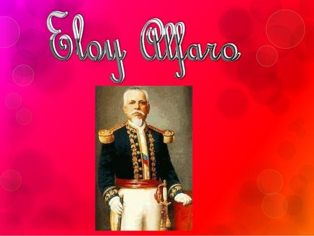 Eloy Alfaro José Eloy Alfaro Delgado (Montecristi, Ecuador, 25 de junio de 1842 - Quito, Ecuador, 28 de enero de 1912) fue...