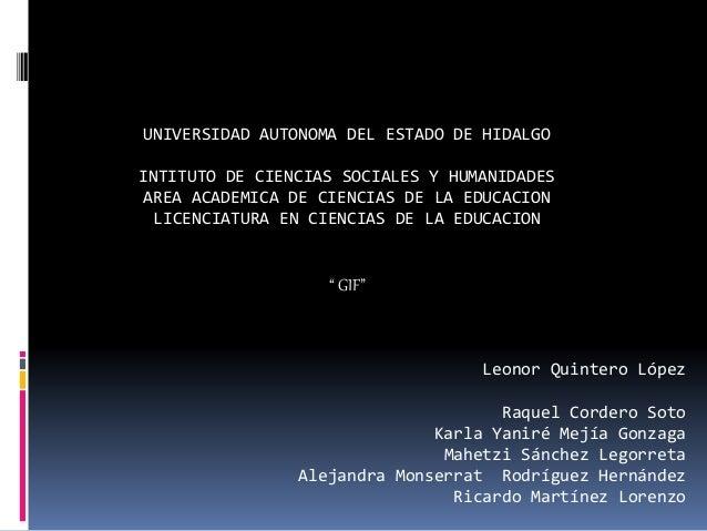 UNIVERSIDAD AUTONOMA DEL ESTADO DE HIDALGO INTITUTO DE CIENCIAS SOCIALES Y HUMANIDADES AREA ACADEMICA DE CIENCIAS DE LA ED...