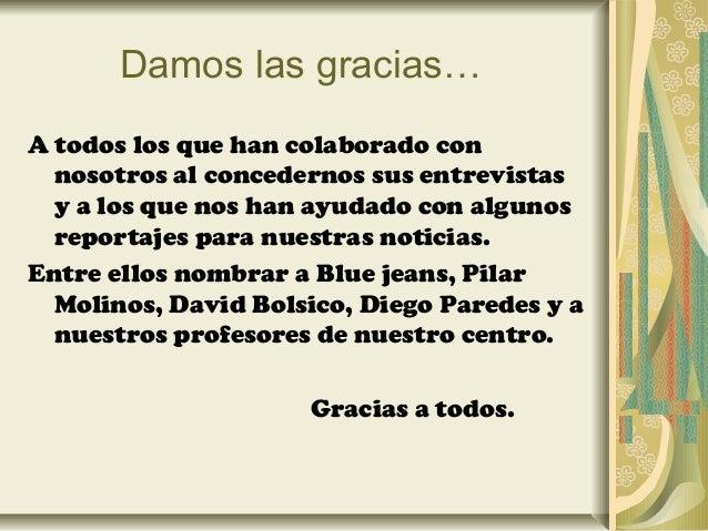 Diego paredes Blue Jeans David Bolsico ENTREVISTADOS: Pilar Molinos