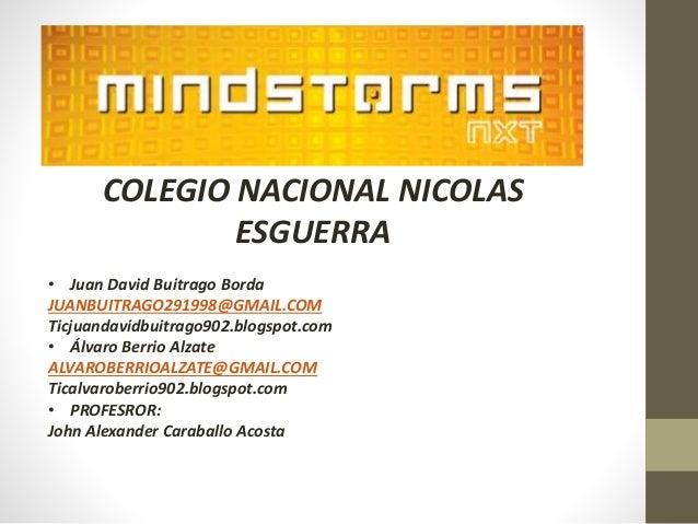 COLEGIO NACIONAL NICOLAS ESGUERRA • Juan David Buitrago Borda JUANBUITRAGO291998@GMAIL.COM Ticjuandavidbuitrago902.blogspo...