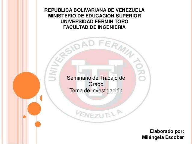 REPUBLICA BOLIVARIANA DE VENEZUELA MINISTERIO DE EDUCACIÓN SUPERIOR UNIVERSIDAD FERMIN TORO FACULTAD DE INGENIERIA Seminar...