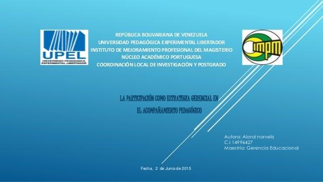 LA PARTICIPACIÓN COMO ESTRATEGIA GERENCIAL EN EL ACOMPAÑAMIENTO PEDAGÓGICO REPÚBLICA BOLIVARIANA DE VENEZUELA UNIVERSIDAD ...