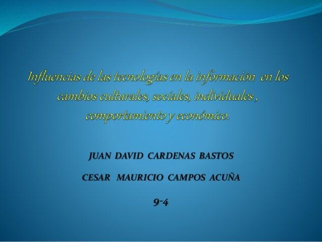 JUAN DAVID CARDENAS BASTOS CESAR MAURICIO CAMPOS ACUÑA 9-4