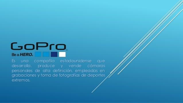 Es una compañía estadounidense que desarrolla, produce y vende cámaras personales de alta definición, empleadas en grabaci...