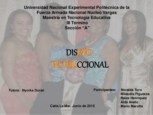 Universidad Nacional Experimental Politécnica de la Fuerza Armada Nacional Núcleo Vargas Maestría en Tecnología Educativa ...