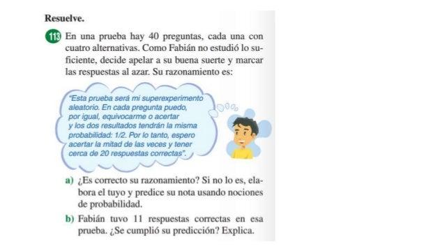 2 1 36 18 )( AP Proceso: Respuesta: La probabilidad de Carla de ganar el concurso es de ½.