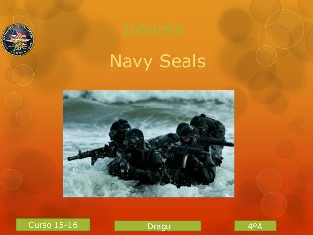 Curso 15-16 Interés Navy Seals Dragu 4ºA