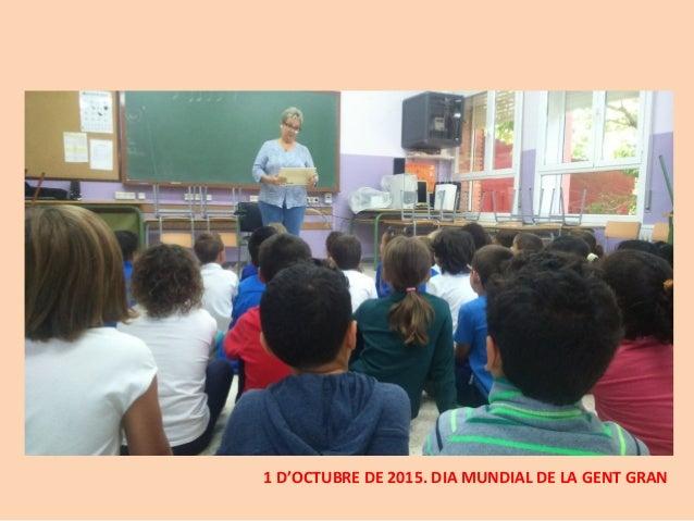 1 D'OCTUBRE DE 2015. DIA MUNDIAL DE LA GENT GRAN