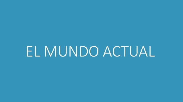 EL MUNDO ACTUAL
