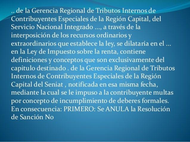 .. de la Gerencia Regional de Tributos Internos de Contribuyentes Especiales de la Región Capital, del Servicio Nacional I...