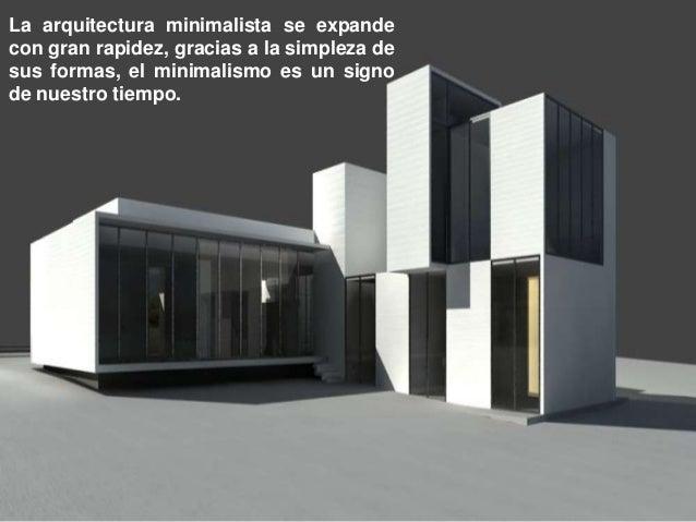 Arquitectura minimalista for Tendencia minimalista arquitectura