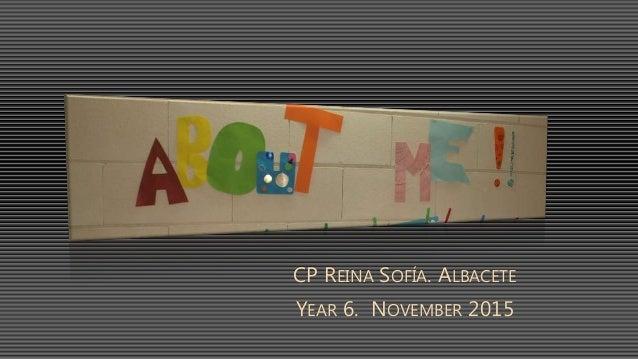 CP REINA SOFÍA. ALBACETE YEAR 6. NOVEMBER 2015