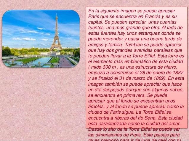 En la siguiente imagen se puede apreciar Paris que se encuentra en Francia y es su capital. Se pueden apreciar unas cuanta...