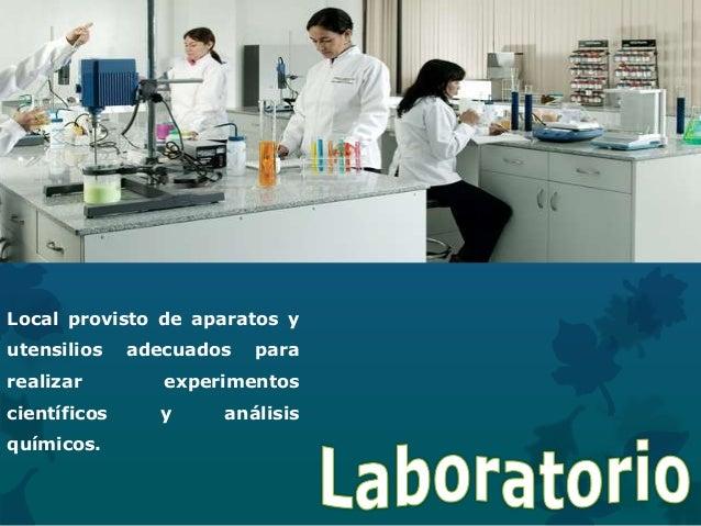 Local provisto de aparatos y utensilios adecuados para realizar experimentos científicos y análisis químicos.