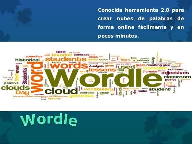 Conocida herramienta 2.0 para crear nubes de palabras de forma online fácilmente y en pocos minutos.