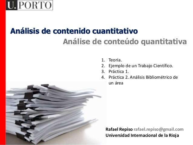 Análisis de contenido cuantitativo Análise de conteúdo quantitativa 1. Teoría. 2. Ejemplo de un Trabajo Científico. 3. Prá...