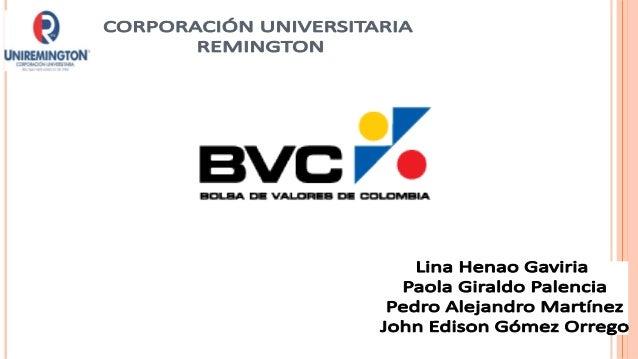 la bolsa de valores de colombia Mercadosexisten cuatro mercados principales de operación en la bolsa de valores de colombia: 1 el mercado de renta fija donde se negocian principalmente bonos del gobierno y bonos de empresas privadas, 2 el mercado de renta variable, donde se negocian las acciones de compañías inscritas en el mercado público de valores, 3.