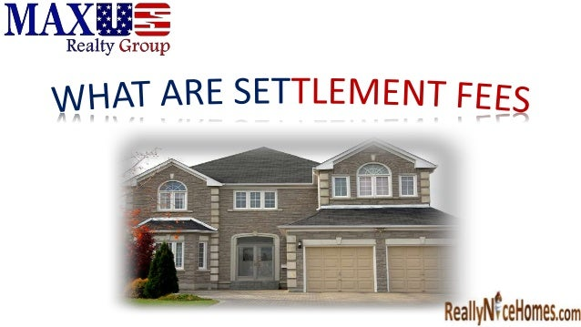 WHAT ARE SETTLEMENT FEES?